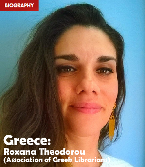 Greece: Roxana Theodorou (Association of Greek Librarians)