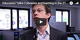 BLOG POST: Education Talks Libraries and learning in the 21st century